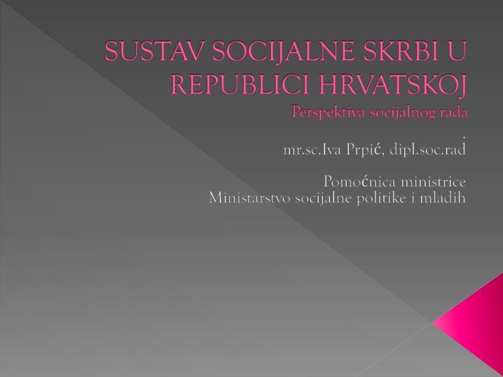 sustav-socijalne-skrbi-u-republici-hrvatskoj-perspektiva-socijalnog-rada-n